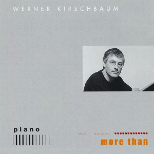 Werner Kirschbaum - piano ... more than (Cover)